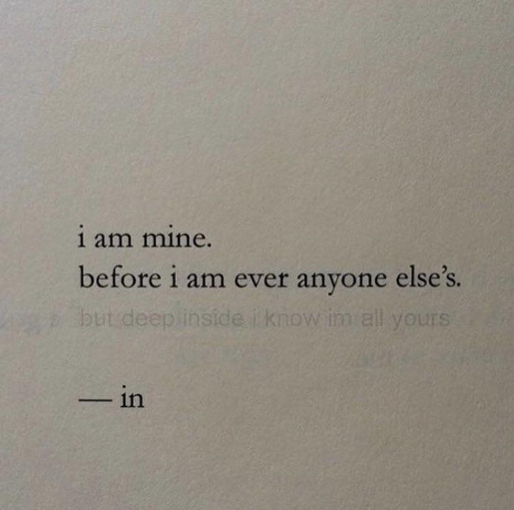i am mine before i am ever anyone else