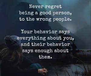 no regrets, the wrong people, and being a good person image