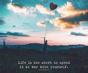 war, love yourself, and life is short image