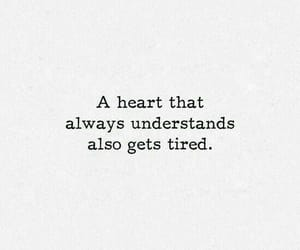 quote, heart, and tired image