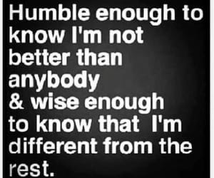 different, humble, and quotes image