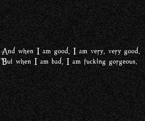 bad, gorgeous, and quotes image