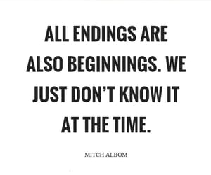 beginning, ending, and inspirational image
