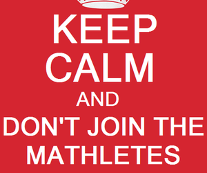 keep calm, red, and mathletes image