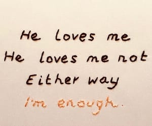 enough and love image