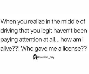attention, driving, and license image