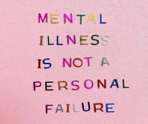 mental health, mental illness, and quotes image
