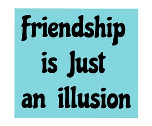 alone, friendship, and illusion image