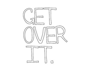 quote, text, and get over it image