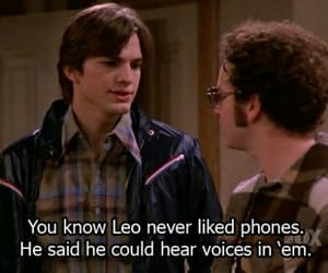 Leo, that 70's show, and ashton kutcher image