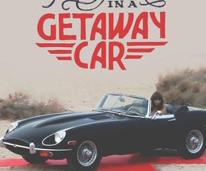 Reputation, Taylor Swift, and getaway car image