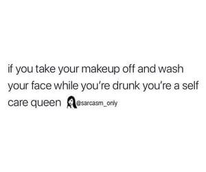 drunk, sarcasm, and makeup off image