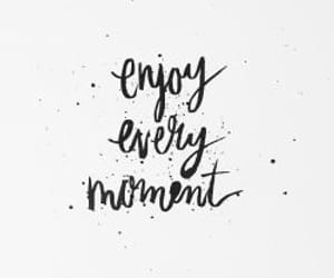 quotes, moment, and enjoy image