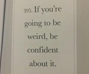 weird, quotes, and confident image