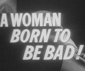 woman, bad, and black and white image