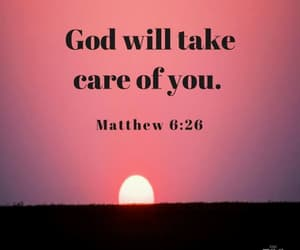 god, take care of you, and matthew 6:26 image