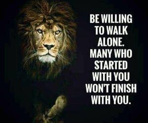 walk alone, be willing, and many who started image