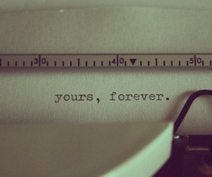 forever, yours, and text image
