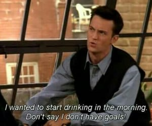 chandler, friends, and goals image
