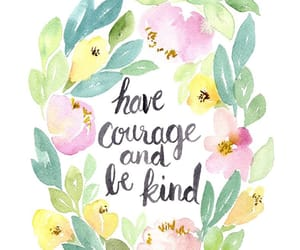 and, courage, and kindness image