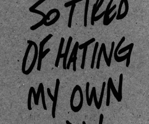 body, hate, and quotes image