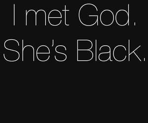 black, god, and she image