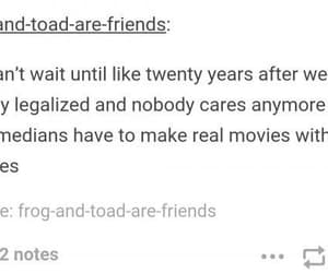 twenty years, funny tumblr post, and weed is legal image