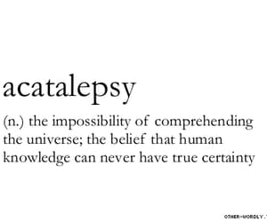 quotes, acatalepsy, and universe image