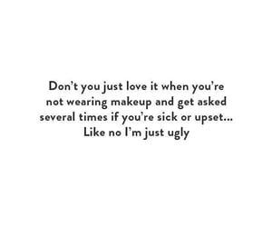no makeup, ugly, and just ugly image