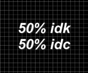 idk, idc, and grunge image