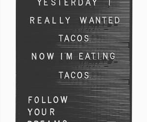 tacos and follow your dreams image