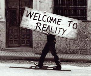 reality, welcome, and life image