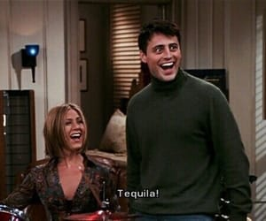 friends, tequila, and Joey image