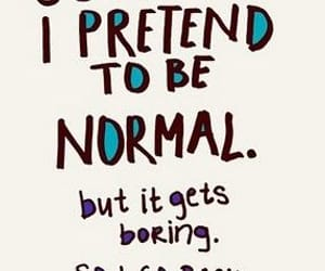 quotes and normal is boring image