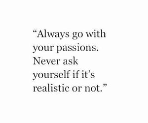 quotes, passion, and life image