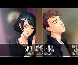 video, say something, and anna blue image