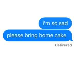 cake, message, and sad image