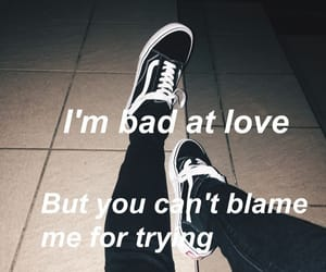 quotes, halsey, and bad at love image