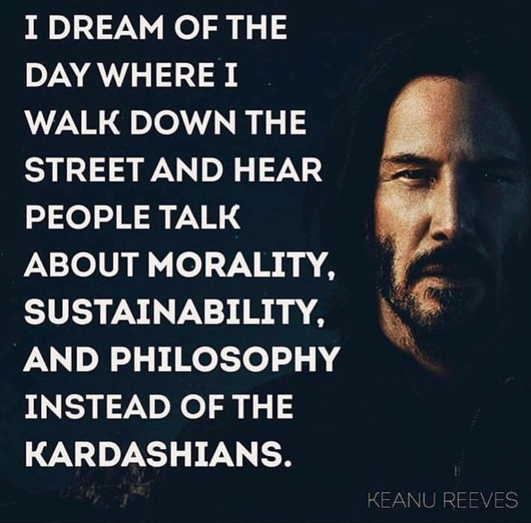 Did Keanu Reeves Actually Say The Morality Kardashians Quote Daedalusdrones Com