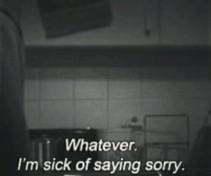 sorry, quotes, and sick image