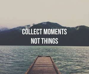moment, quotes, and things image