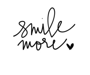 life motto, smile, and smile more image