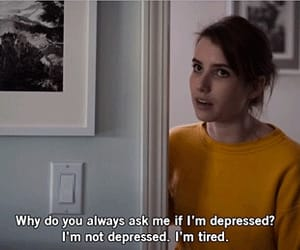 tired, depressed, and emma roberts image