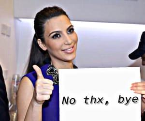bye, kim kardashian, and meme image