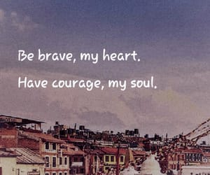 brave, courage, and faith image