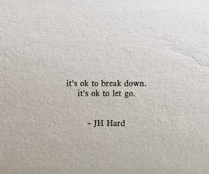 break down, let go, and quotes image
