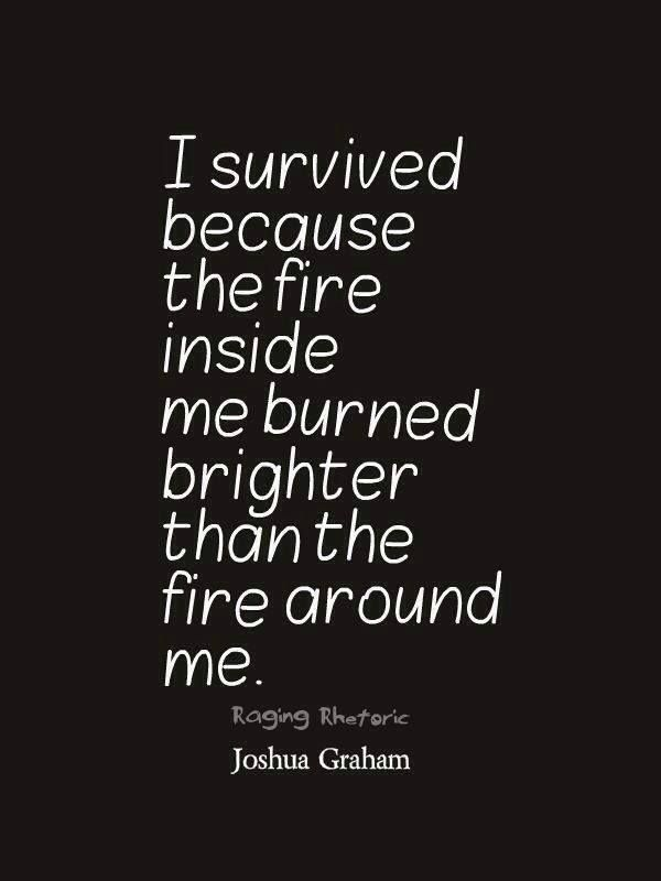 fire, quotes, and survive image