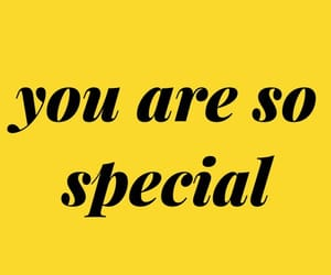 You are so special