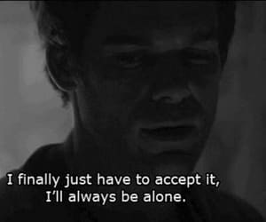 alone, Dexter, and sad image