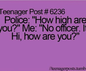 funny, teenager post, and police image